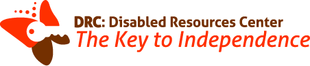 DRC: Disabled Resources Center. The Key to Independence.